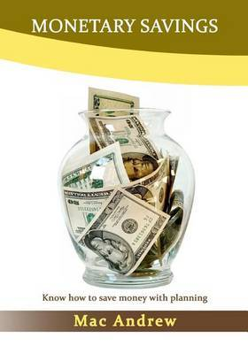 Monetary Savings: Know How to Save Money with Planning