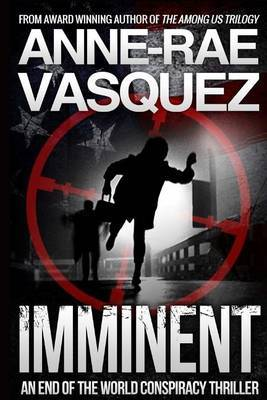 Imminent: A Truth Seekers End of the World Conspiracy Thriller