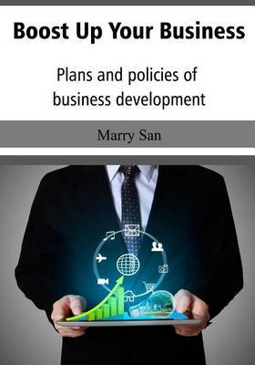 Boost Up Your Business: Plans and Policies of Business Development