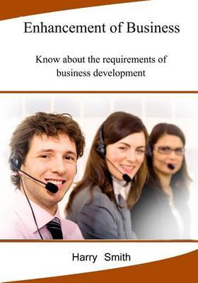 Enhancement of Business: Know about the Requirements of Business Development