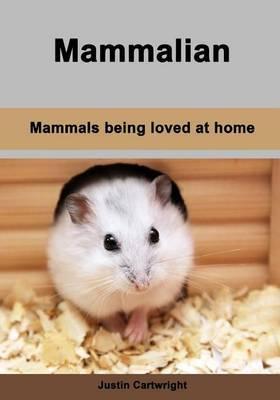 Mammalian: Mammals Being Loved at Home