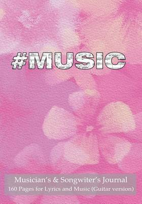 Musician's & Songwiter's Journal 160 Pages for Lyrics and Music (Guitar Version)  : Notebook for Composition and Songwriting, 7x10, Pastel Pink Cover, 160 Numbered Pages - Ruled Page on Left, Music Staves & Guitar Tabs on Right