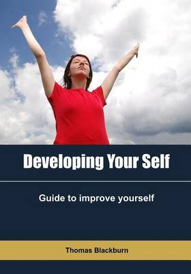 Developing Your Self: Guide to Improve Yourself