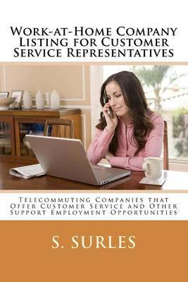 Work-At-Home Company Listing for Customer Service Representatives: Telecommuting Companies That Offer Customer Service and Other Support Employment Opportunities