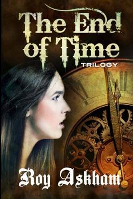 The End of Time Trilogy: Serial One