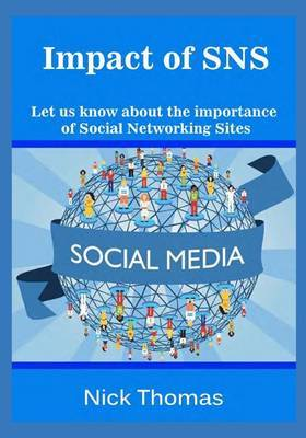 Impact of Sns: Let Us Know about the Importance of Social Networking Sites