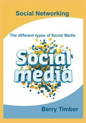Social Networking: The Different Types of Social Media