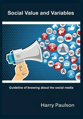 Social Value and Variables: Guideline of Knowing about the Social Media