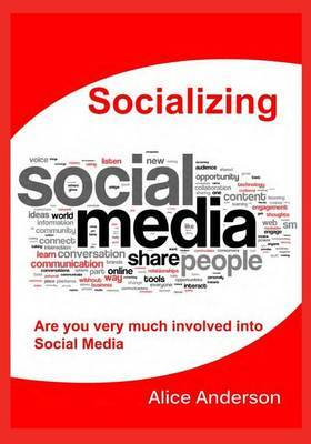 Socializing: Are You Very Much Involved Into Social Media