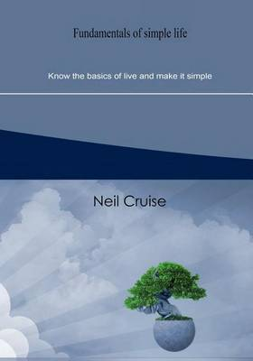 Fundamentals of Simple Life: Know the Basics of Live and Make It Simple