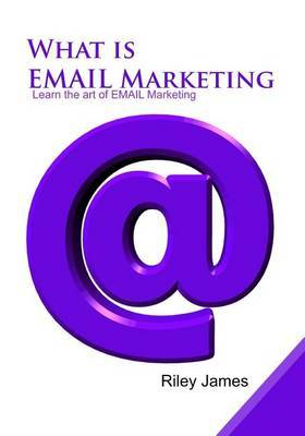 What Is Email Marketing: Learn the Art of Email Marketing