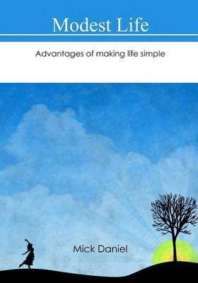 Modest Life: Advantages of Making Life Simple