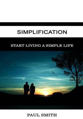 Simplification: Start Living a Simple Life
