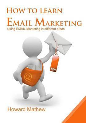 How to Learn Email Marketing: Using Email Marketing in Different Areas