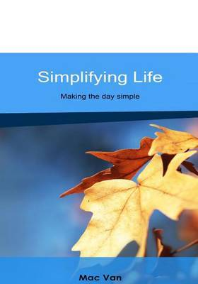 Simplifying Life: Making the Day Simple