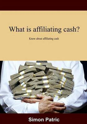 What Is Affiliating Cash?: Know about Affiliating Cash