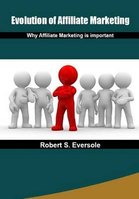 Evolution of Affiliate Marketing: Why Affiliate Marketing Is Important