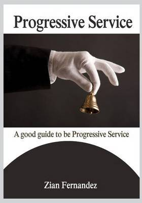 Progressive Service: A Good Guide to Be Progressive Service