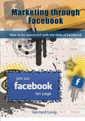 Marketing Through Facebook: How to Be Successful with the Help of Facebook