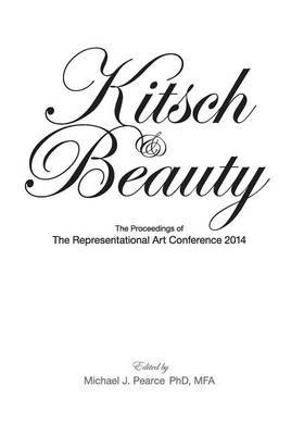Kitsch & Beauty  : The Proceedings of the Representational Art Conference 2014