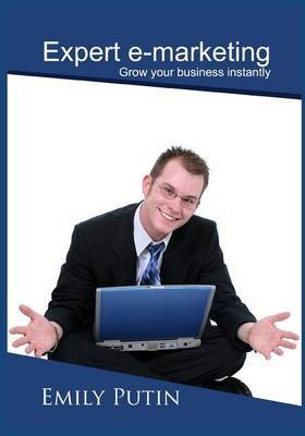Expert E-Marketing: Grow Your Business Instantly