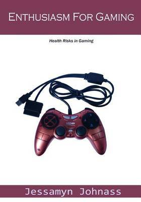 Enthusiasm for Gaming: Health Risks in Gaming