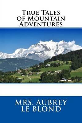 True Tales of Mountain Adventures