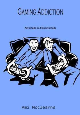 Gaming Addiction: Advantage and Disadvantage