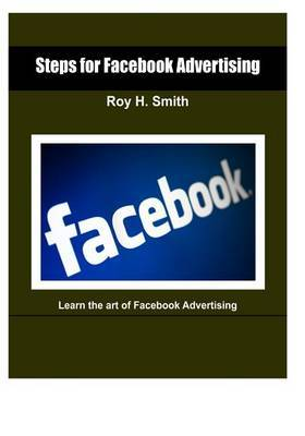 Steps for Facebook Advertising: Learn the Art of Facebook Advertising