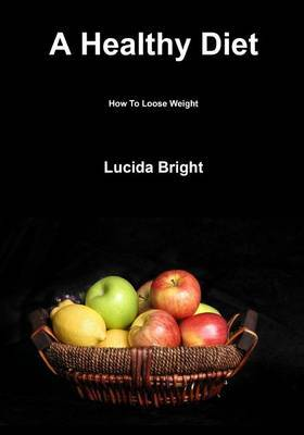 A Healthy Diet: How to Loose Weight
