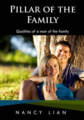 Pillar of the Family: Qualities of a Man of the Family