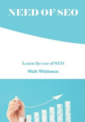Need of Seo: Learn the Use of Seo