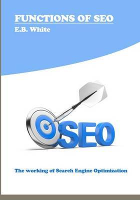Functions of Seo: The Working of Search Engine Optimization