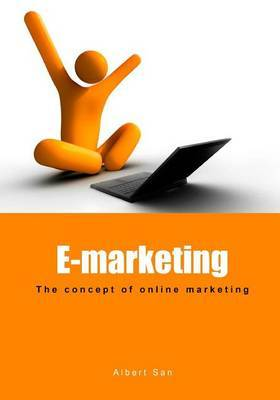 E-Marketing: The Concept of Online Marketing