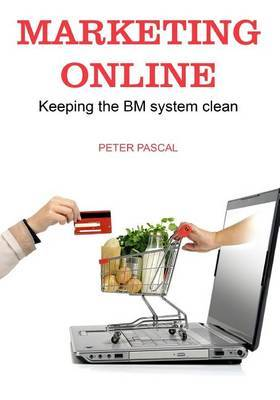 Marketing Online: Keeping the Bm System Clean