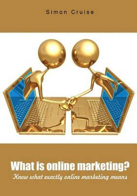 What Is Online Marketing?: Know What Exactly Online Marketing Means