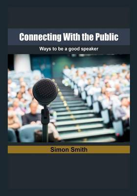 Connecting with the Public: Ways to Be a Good Speaker