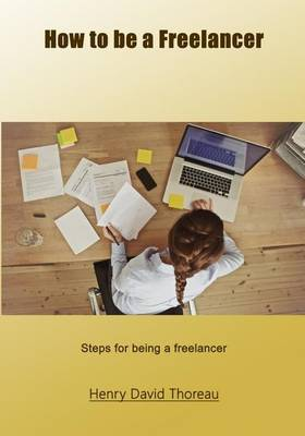 How to Be a Freelancer: Steps for Being a Freelancer