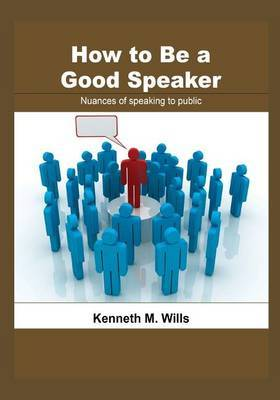 How to Be a Good Speaker: Nuances of Speaking to Public