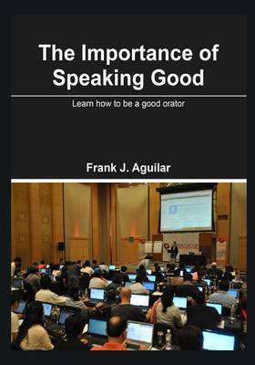 The Importance of Speaking Good: Learn How to Be a Good Orator