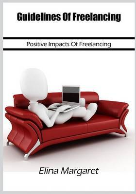 Guidelines of Freelancing: Positive Impacts of Freelancing