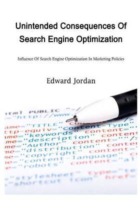 Unintended Consequences of Search Engine Optimization (Seo): Influence of Search Engine Optimization (Seo) in Marketing Policies