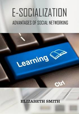 E-Socialization: Advantages of Social Networking