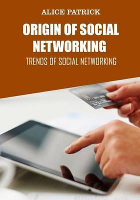 Origin of Social Networking: Trends of Social Networking
