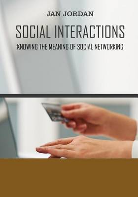 Social Interactions: Knowing the Meaning of Social Networking