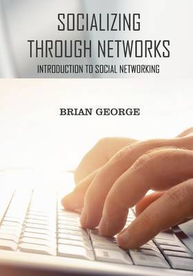Socializing Through Networks: Introduction to Social Networking