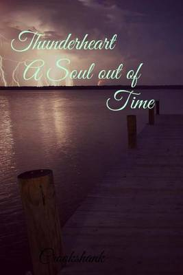 Thunderheart: A Soul Out of Time