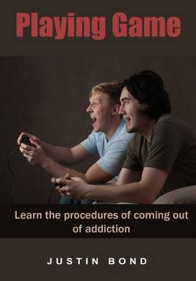 Playing Game: Learn the Procedures of Coming Out of Addiction