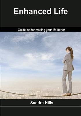Enhanced Life: Guideline for Making Your Life Better