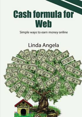 Cash Formula for Web: Simple Ways to Earn Money Online